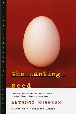 The Wanting Seed By Burgess, Anthony
