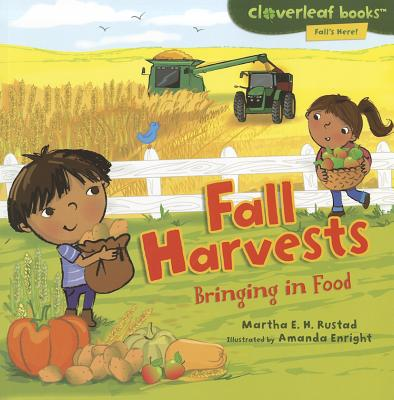 Fall Harvests By Rustad, Martha E. H./ Enright, Amanda (ILT)